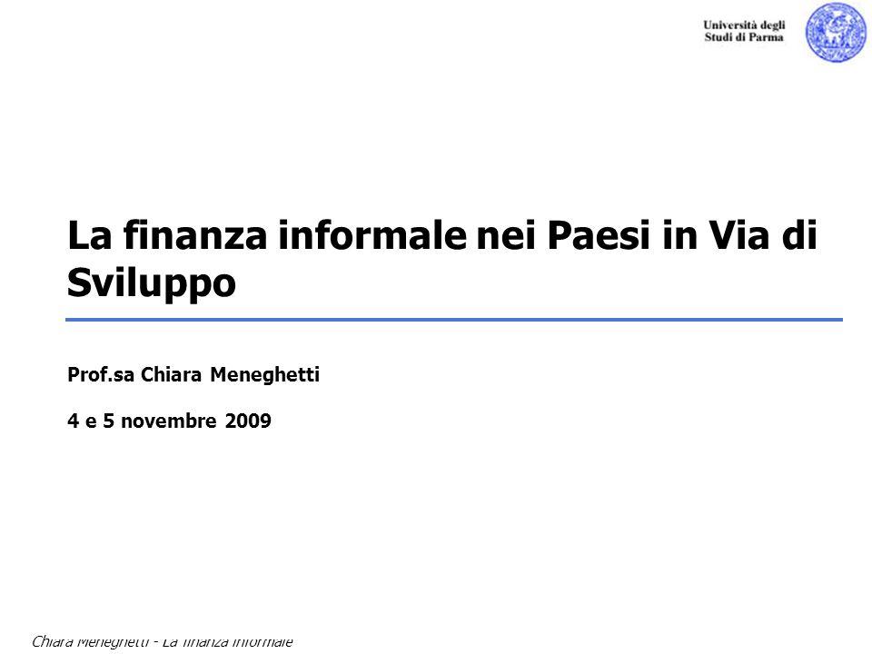 Chiara Meneghetti - La finanza informale zI diversi operatori del sistema finanziario informale zCaratteristiche, vantaggi e limiti della finanza informale Obiettivi