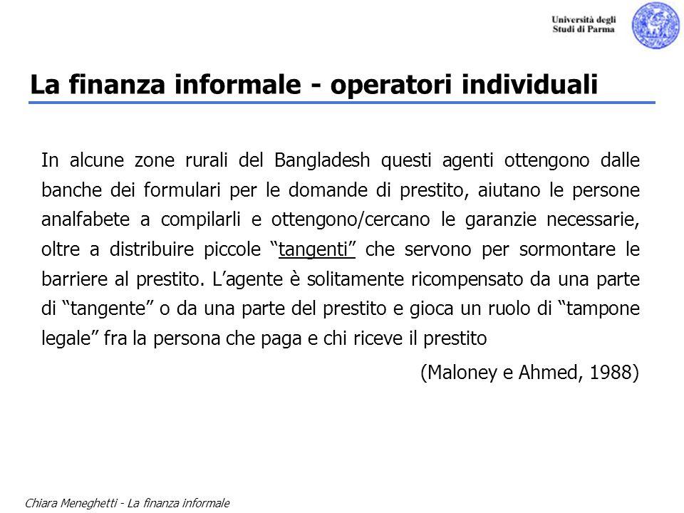 Chiara Meneghetti - La finanza informale La finanza informale - operatori individuali In alcune zone rurali del Bangladesh questi agenti ottengono dal
