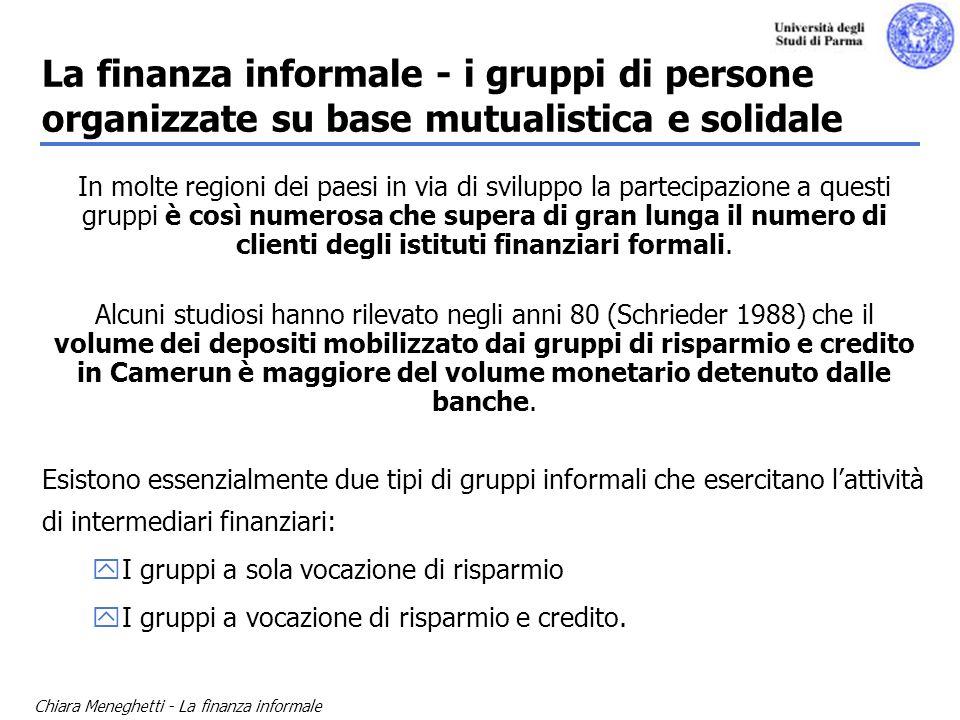 Chiara Meneghetti - La finanza informale La finanza informale - i gruppi di persone organizzate su base mutualistica e solidale In molte regioni dei p
