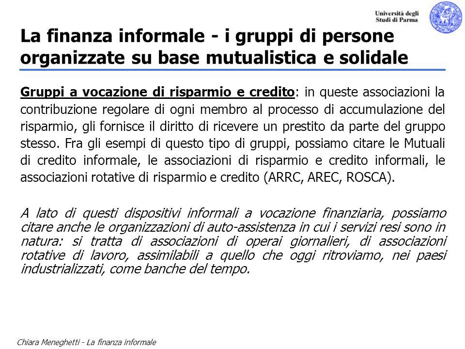 Chiara Meneghetti - La finanza informale La finanza informale - i gruppi di persone organizzate su base mutualistica e solidale Gruppi a vocazione di