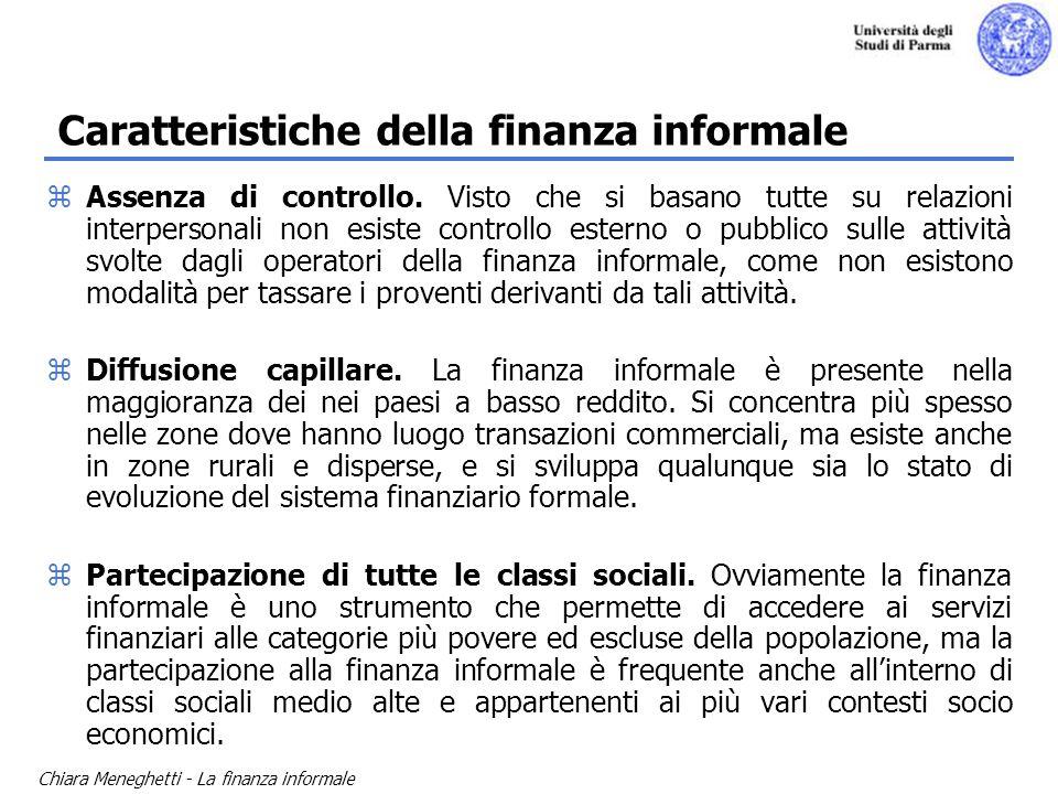 Chiara Meneghetti - La finanza informale zAssenza di controllo. Visto che si basano tutte su relazioni interpersonali non esiste controllo esterno o p
