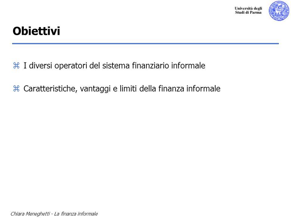 Chiara Meneghetti - La finanza informale zI diversi operatori del sistema finanziario informale zCaratteristiche, vantaggi e limiti della finanza info