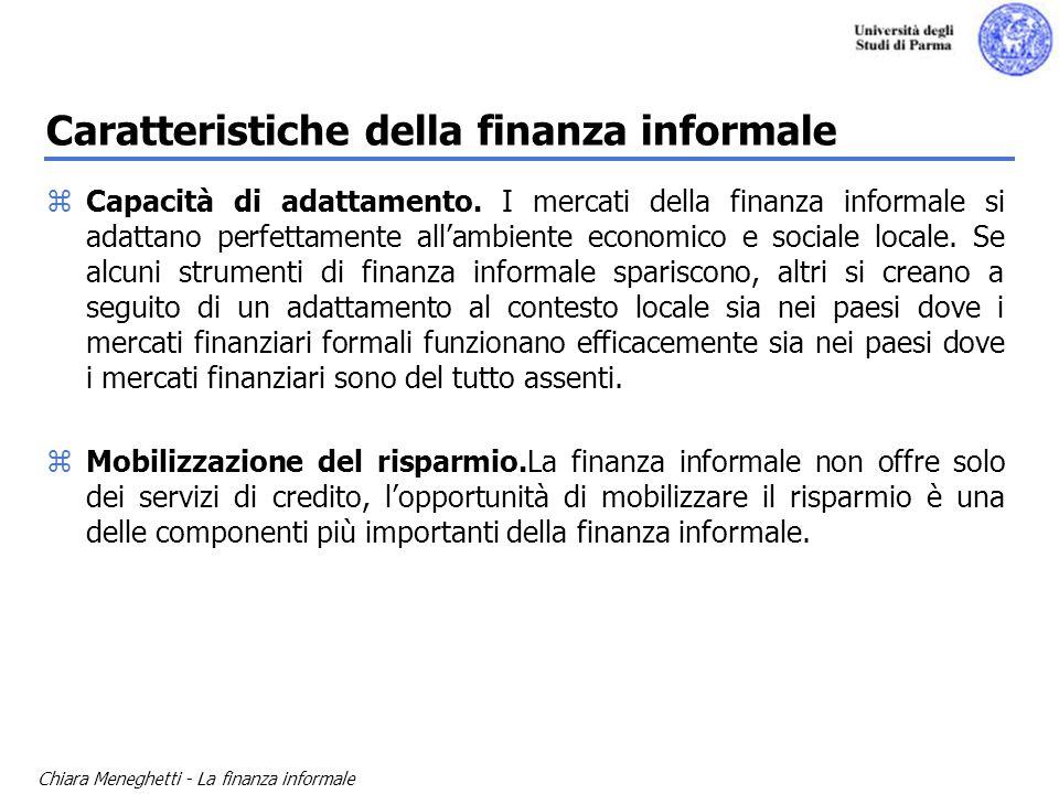 Chiara Meneghetti - La finanza informale zCapacità di adattamento. I mercati della finanza informale si adattano perfettamente allambiente economico e