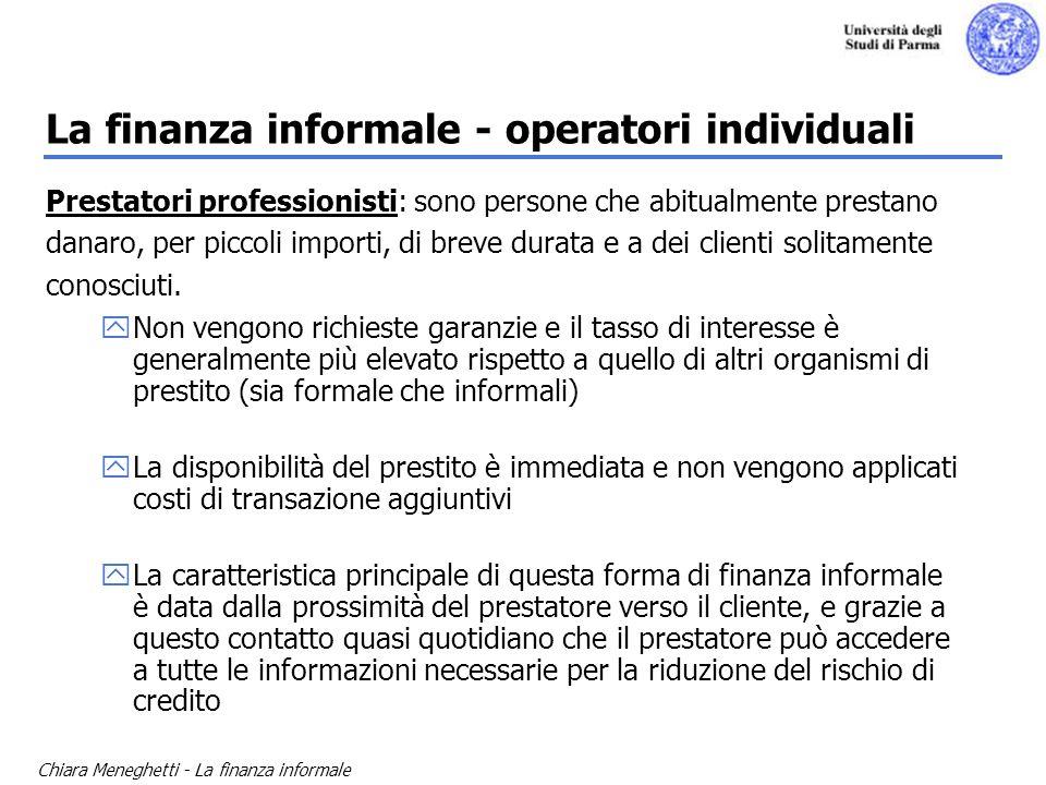 Chiara Meneghetti - La finanza informale La finanza informale - operatori individuali Prestatori professionisti: sono persone che abitualmente prestan