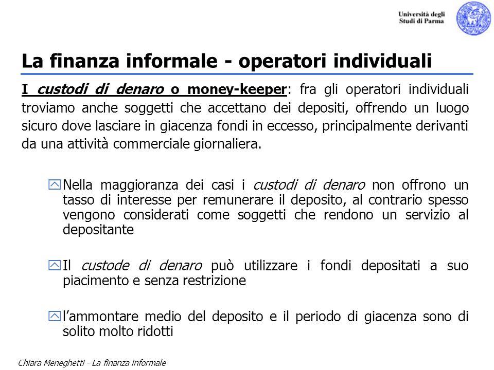 Chiara Meneghetti - La finanza informale La finanza informale - operatori individuali I custodi di denaro o money-keeper: fra gli operatori individual