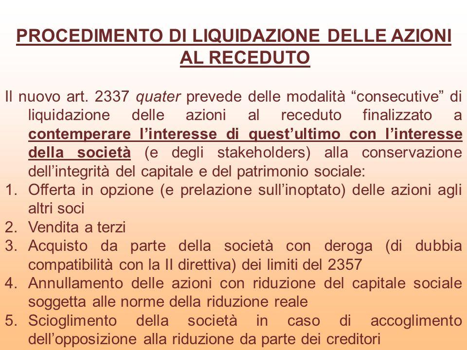 PROCEDIMENTO DI LIQUIDAZIONE DELLE AZIONI AL RECEDUTO Il nuovo art. 2337 quater prevede delle modalità consecutive di liquidazione delle azioni al rec