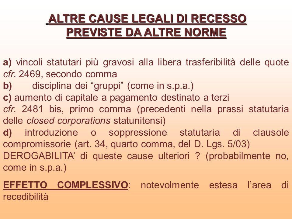 ALTRE CAUSE LEGALI DI RECESSO PREVISTE DA ALTRE NORME a) vincoli statutari più gravosi alla libera trasferibilità delle quote cfr. 2469, secondo comma