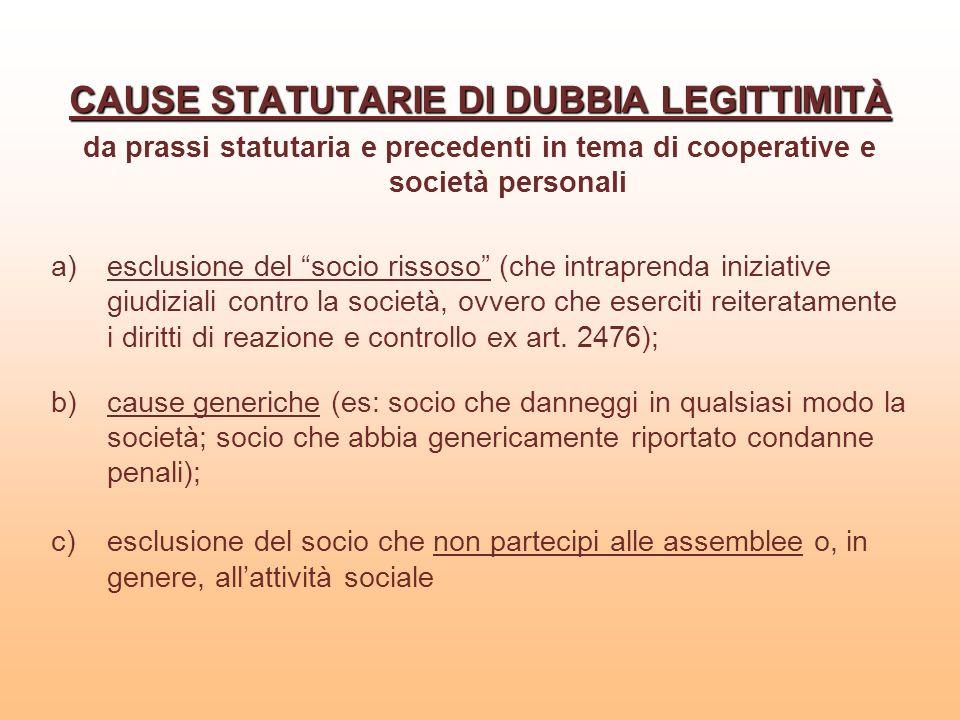 CAUSE STATUTARIE DI DUBBIA LEGITTIMITÀ da prassi statutaria e precedenti in tema di cooperative e società personali a)esclusione del socio rissoso (ch
