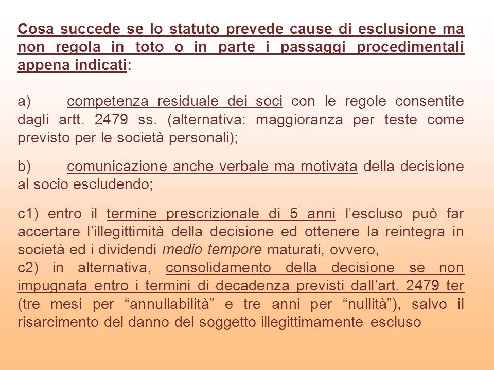 Cosa succede se lo statuto prevede cause di esclusione ma non regola in toto o in parte i passaggi procedimentali appena indicati: a)competenza residu