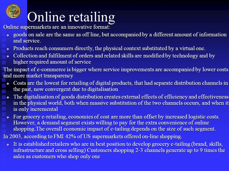 Online retailing Online supermarkets are an innovative format: Online supermarkets are an innovative format: goods on sale are the same as off line, b