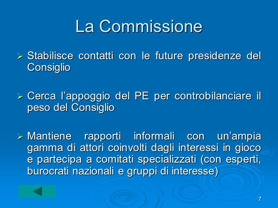 7 La Commissione Stabilisce contatti con le future presidenze del Consiglio Stabilisce contatti con le future presidenze del Consiglio Cerca lappoggio