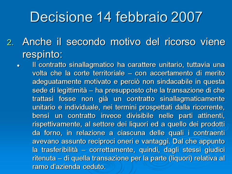 Decisione 14 febbraio 2007 2. Anche il secondo motivo del ricorso viene respinto: Il contratto sinallagmatico ha carattere unitario, tuttavia una volt