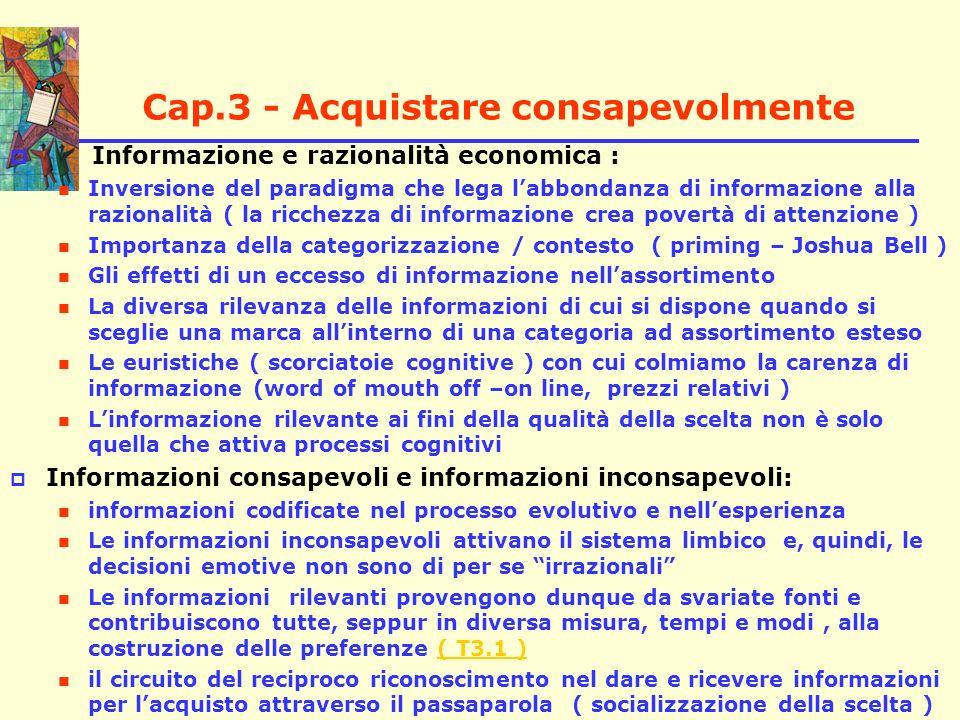Cap.3 - Acquistare consapevolmente Informazione e razionalità economica : Inversione del paradigma che lega labbondanza di informazione alla razionali