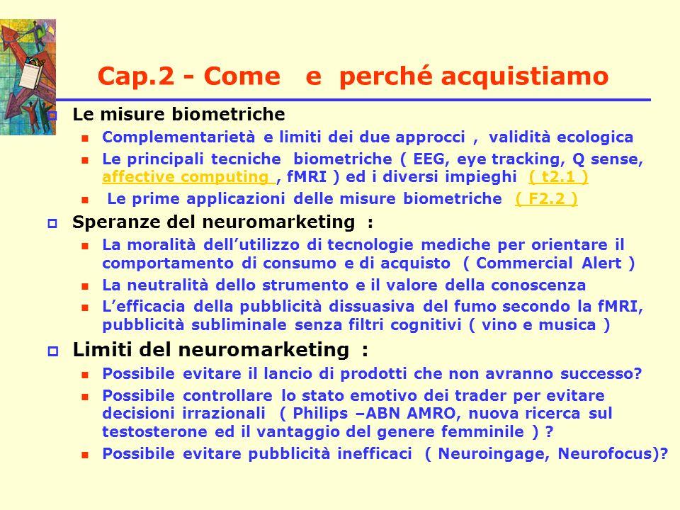 Cap.2 - Come e perché acquistiamo Le misure biometriche Complementarietà e limiti dei due approcci, validità ecologica Le principali tecniche biometri