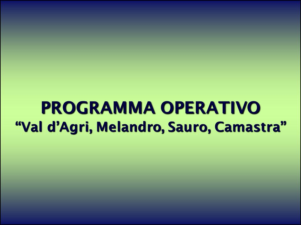 2 PROGRAMMA OPERATIVO Val dAgri, Melandro, Sauro, Camastra