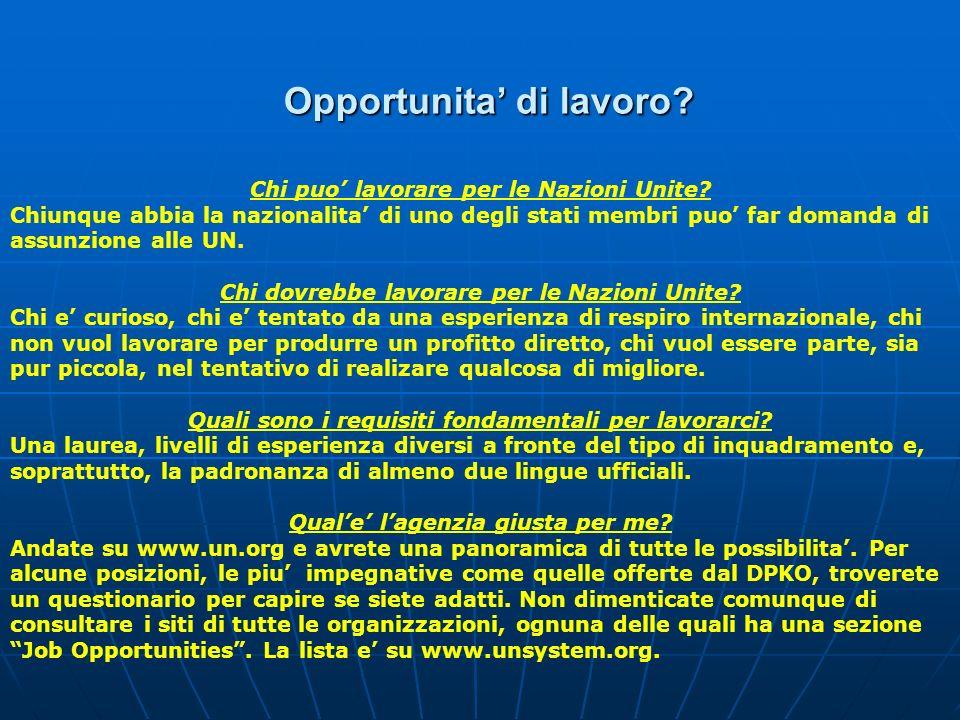 Opportunita di lavoro? Chi puo lavorare per le Nazioni Unite? Chiunque abbia la nazionalita di uno degli stati membri puo far domanda di assunzione al