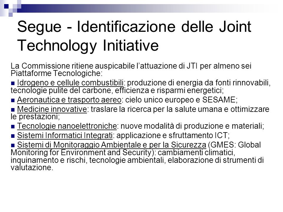 Conclusioni Strumento delle Piattaforme Tecnologiche: enormi potenzialità in ragione della molteplicità degli attori coinvolti e dello spettro dei settori interessati.
