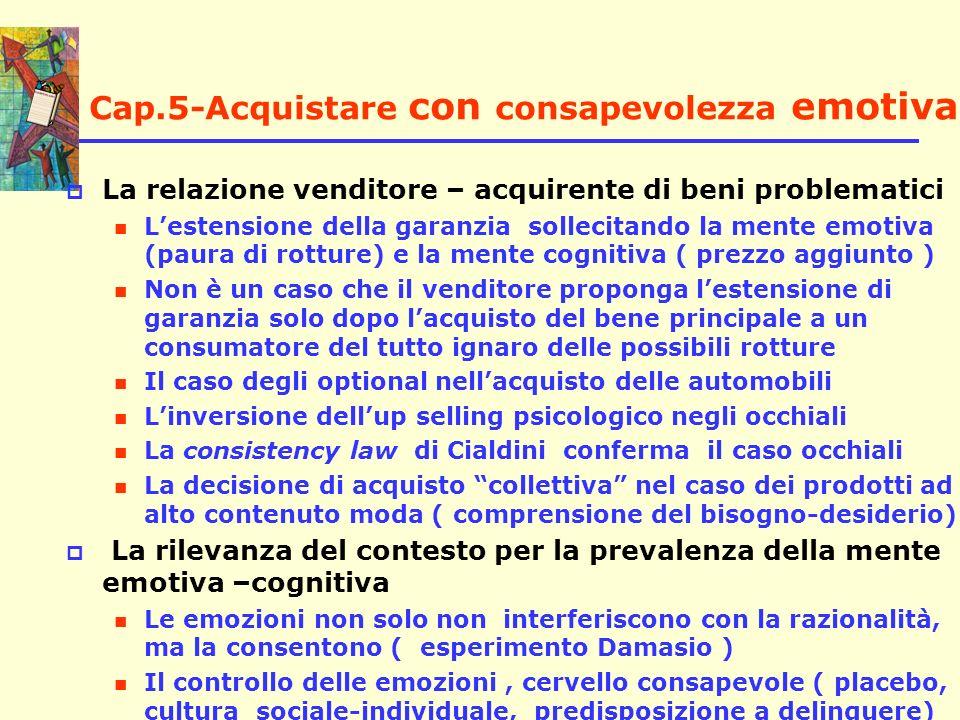 Cap.5-Acquistare con consapevolezza emotiva La relazione venditore – acquirente di beni problematici Lestensione della garanzia sollecitando la mente