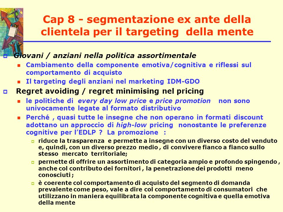 Cap 8 - segmentazione ex ante della clientela per il targeting della mente Giovani / anziani nella politica assortimentale Cambiamento della component