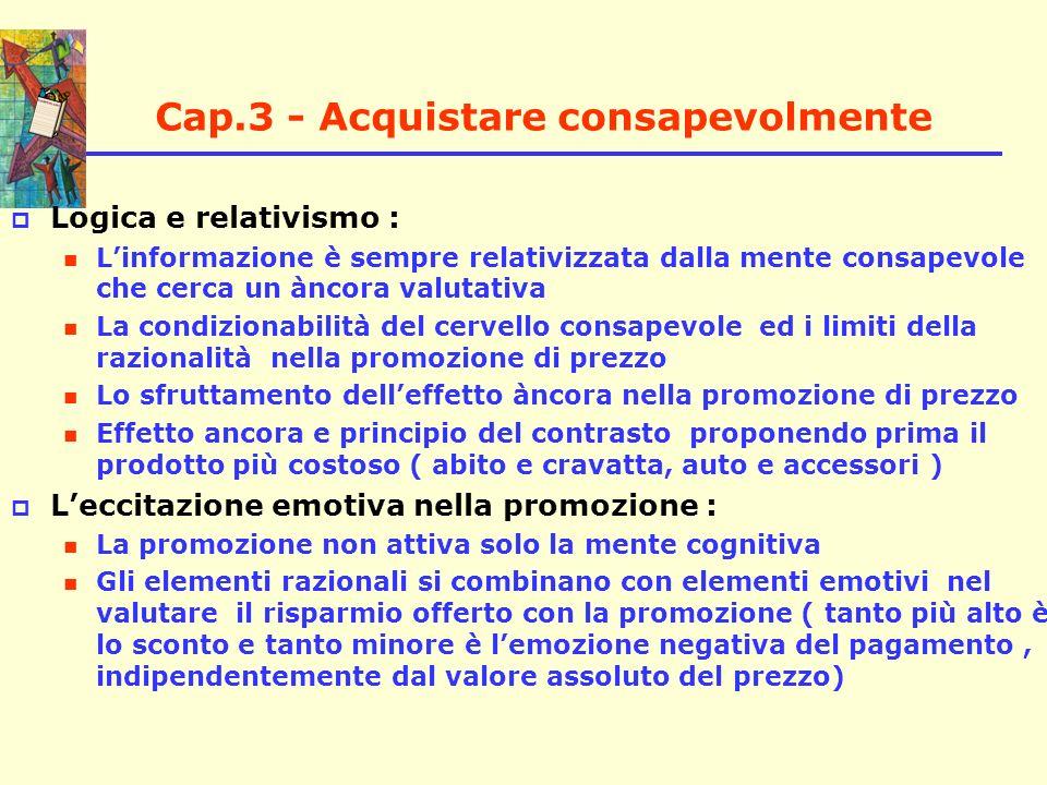 Cap.3 - Acquistare consapevolmente Logica e relativismo : Linformazione è sempre relativizzata dalla mente consapevole che cerca un àncora valutativa
