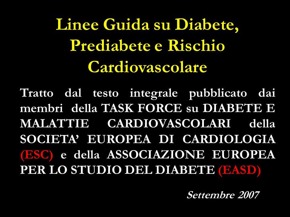 Linee Guida su Diabete, Prediabete e Rischio Cardiovascolare Tratto dal testo integrale pubblicato dai membri della TASK FORCE su DIABETE E MALATTIE C