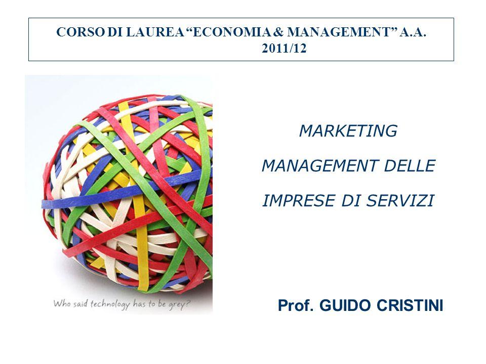 MARKETING MANAGEMENT DELLE IMPRESE DI SERVIZI CORSO DI LAUREA ECONOMIA & MANAGEMENT A.A.
