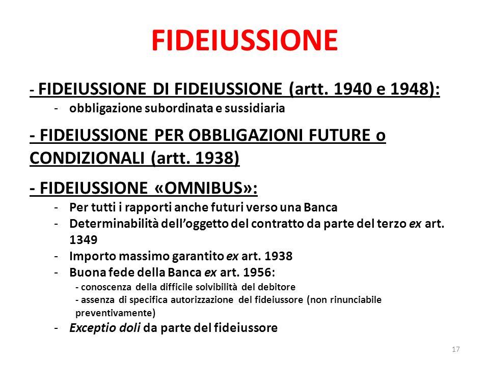 FIDEIUSSIONE - FIDEIUSSIONE DI FIDEIUSSIONE (artt. 1940 e 1948): -obbligazione subordinata e sussidiaria - FIDEIUSSIONE PER OBBLIGAZIONI FUTURE o COND