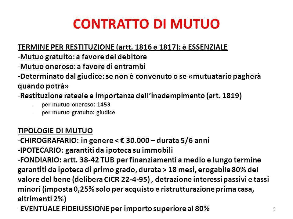CONTRATTO DI MUTUO TERMINE PER RESTITUZIONE (artt. 1816 e 1817): è ESSENZIALE -Mutuo gratuito: a favore del debitore -Mutuo oneroso: a favore di entra