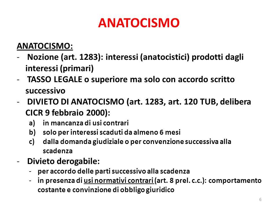 ANATOCISMO ANATOCISMO: -Nozione (art. 1283): interessi (anatocistici) prodotti dagli interessi (primari) -TASSO LEGALE o superiore ma solo con accordo