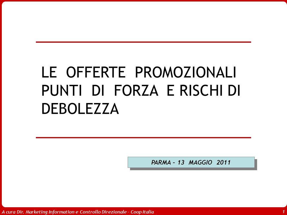 A cura Dir. Marketing Information e Controllo Direzionale – Coop Italia 1 PARMA – 13 MAGGIO 2011 LE OFFERTE PROMOZIONALI PUNTI DI FORZA E RISCHI DI DE