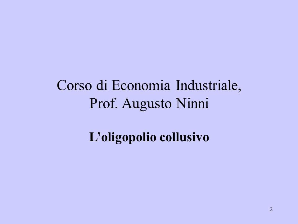 2 Corso di Economia Industriale, Prof. Augusto Ninni Loligopolio collusivo