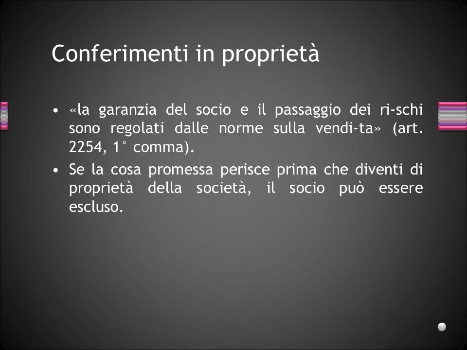 I conferimenti Lentità dei conferimenti dovrebbe essere indicata dal contratto.