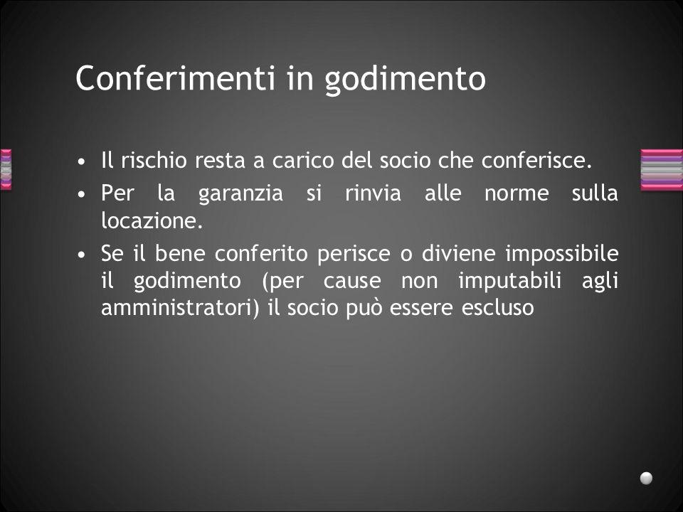 Conferimenti in proprietà «la garanzia del socio e il passaggio dei ri-schi sono regolati dalle norme sulla vendi-ta» (art.
