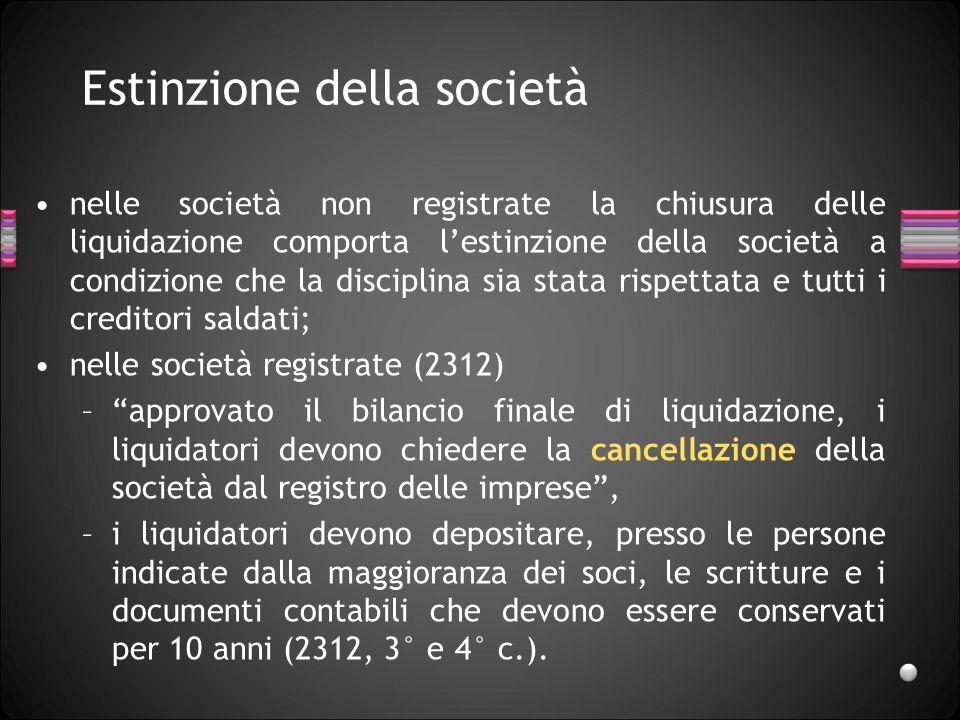 Chiusura della liquidazione nella società semplice: nulla è detto, nelle società commerciali: bilancio finale di liquidazione e piano di riparto (2311).