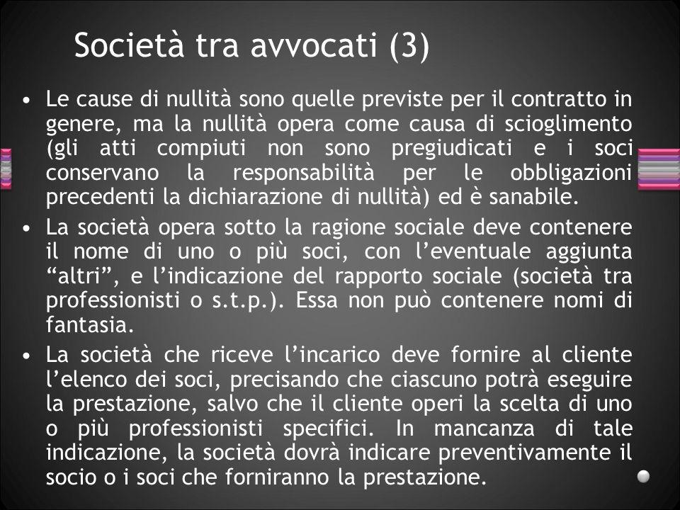 Società tra avvocati (2) La partecipazione è limitata ai soli avvocati che non siano soci di unaltra società tra avvocati.