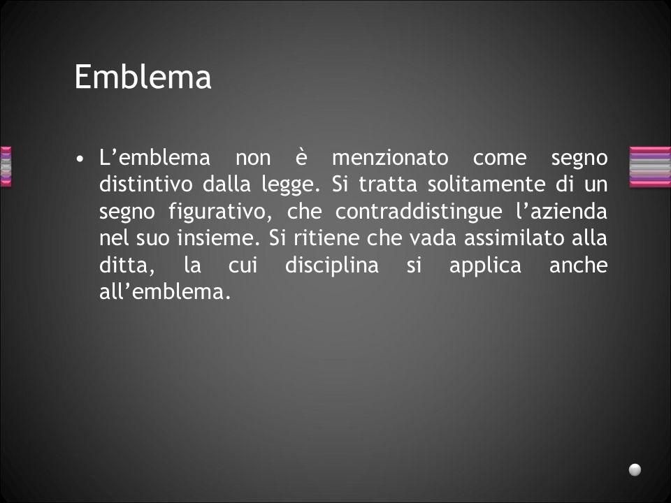 Emblema Lemblema non è menzionato come segno distintivo dalla legge. Si tratta solitamente di un segno figurativo, che contraddistingue lazienda nel s
