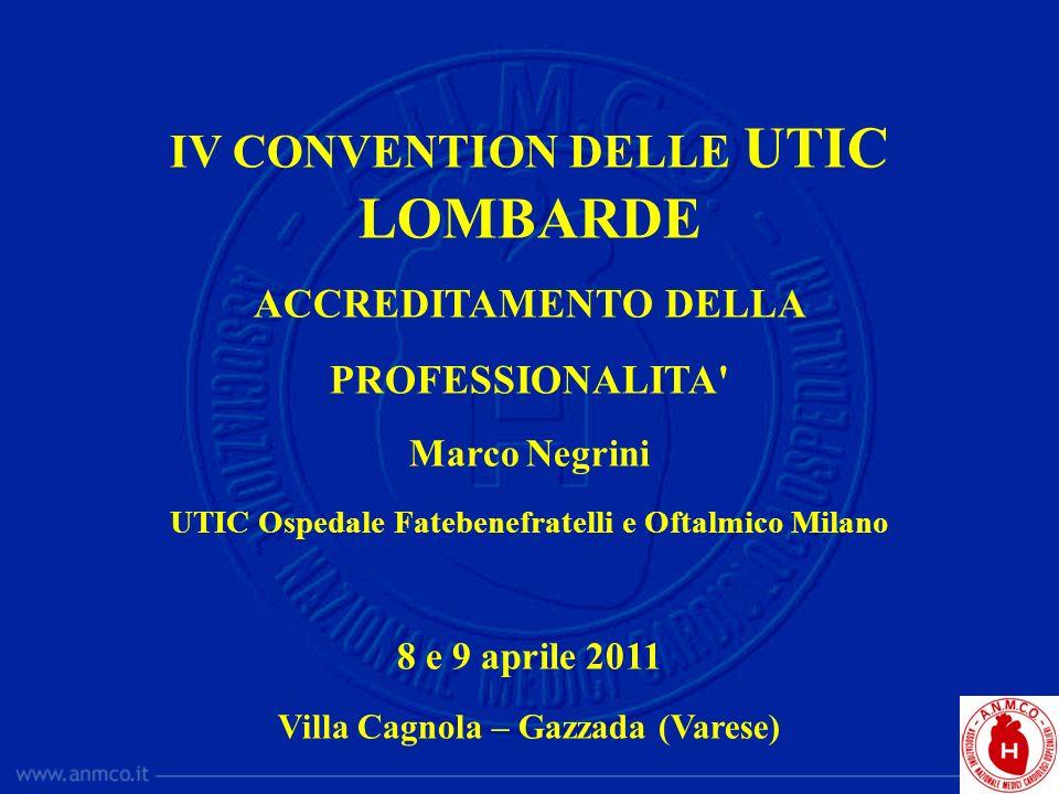 IV CONVENTION DELLE UTIC LOMBARDE ACCREDITAMENTO DELLA PROFESSIONALITA' Marco Negrini UTIC Ospedale Fatebenefratelli e Oftalmico Milano 8 e 9 aprile 2
