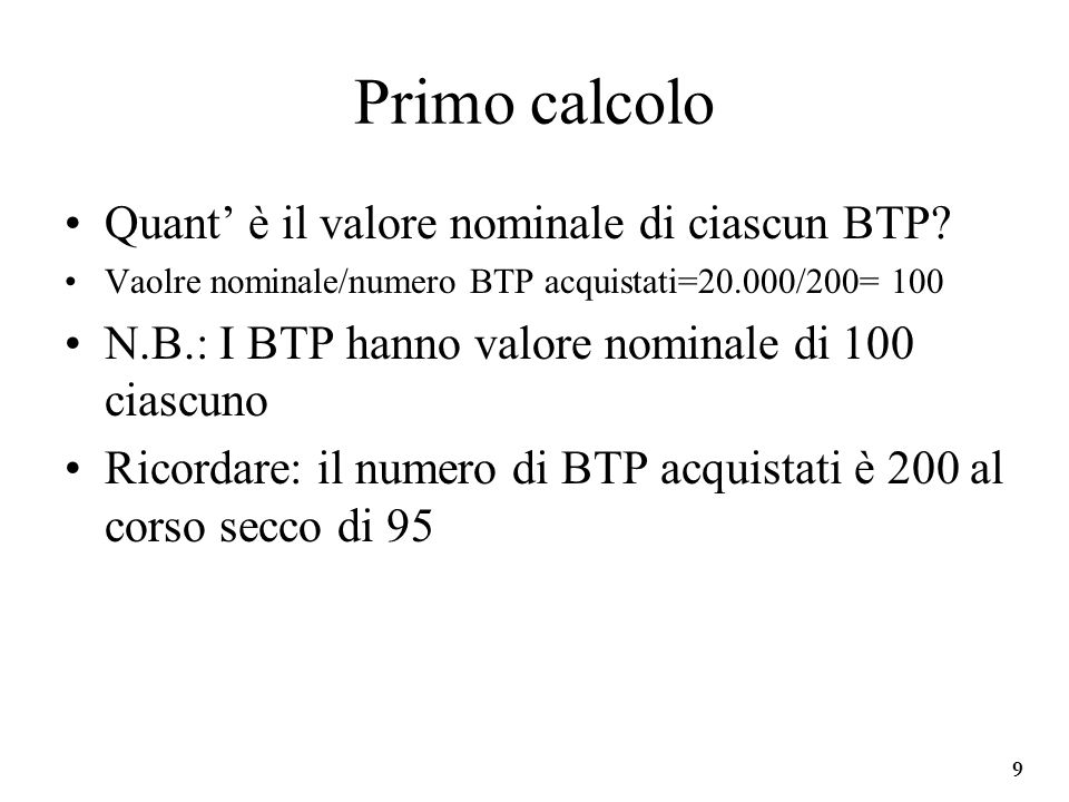 Università degli Studi di Parma Primo calcolo Quant è il valore nominale di ciascun BTP.