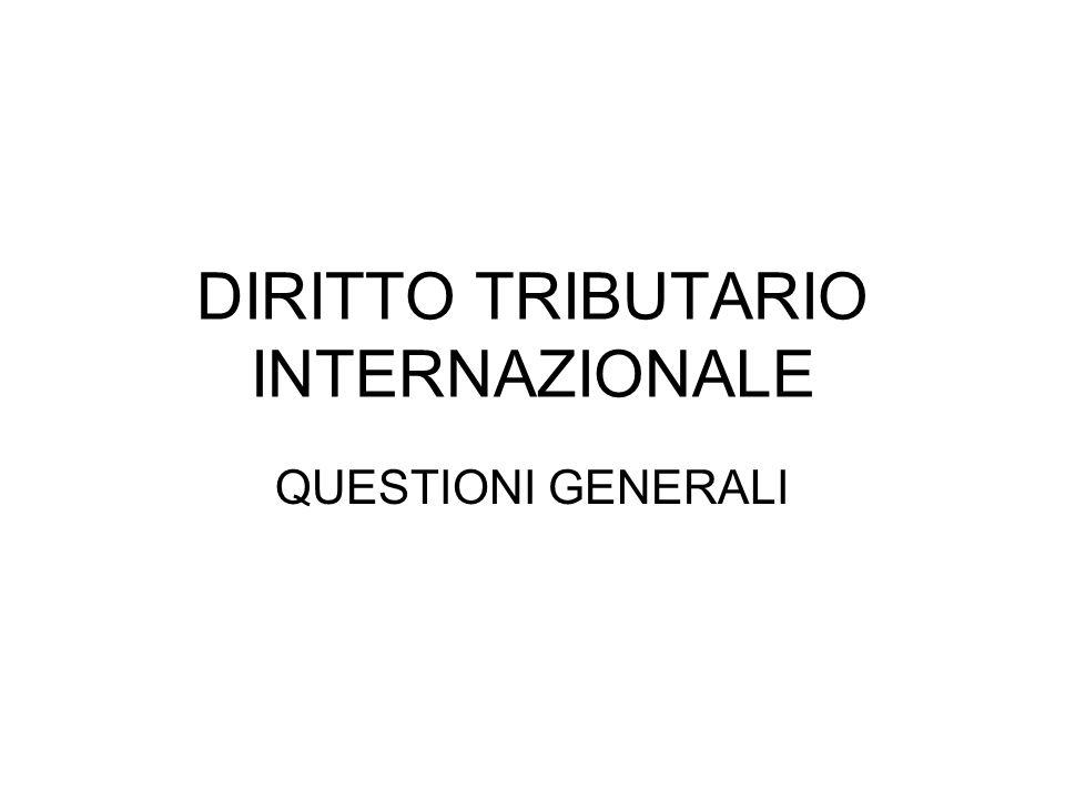 DIRITTO TRIBUTARIO INTERNAZIONALE QUESTIONI GENERALI