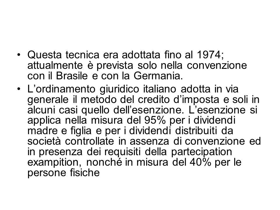 Questa tecnica era adottata fino al 1974; attualmente è prevista solo nella convenzione con il Brasile e con la Germania. Lordinamento giuridico itali