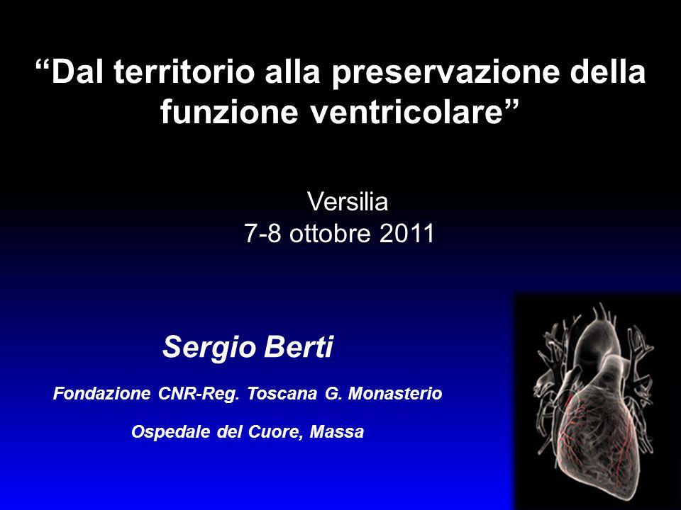 Sergio Berti Fondazione CNR-Reg. Toscana G. Monasterio Ospedale del Cuore, Massa Versilia 7-8 ottobre 2011 Dal territorio alla preservazione della fun