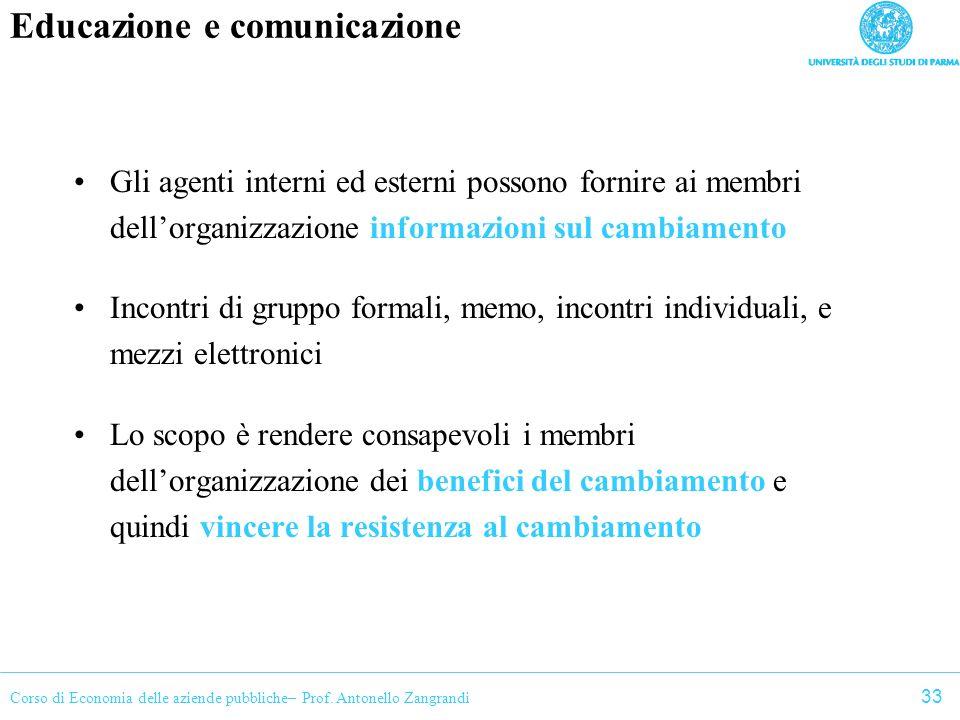 Corso di Economia delle aziende pubbliche– Prof. Antonello Zangrandi Educazione e comunicazione Gli agenti interni ed esterni possono fornire ai membr