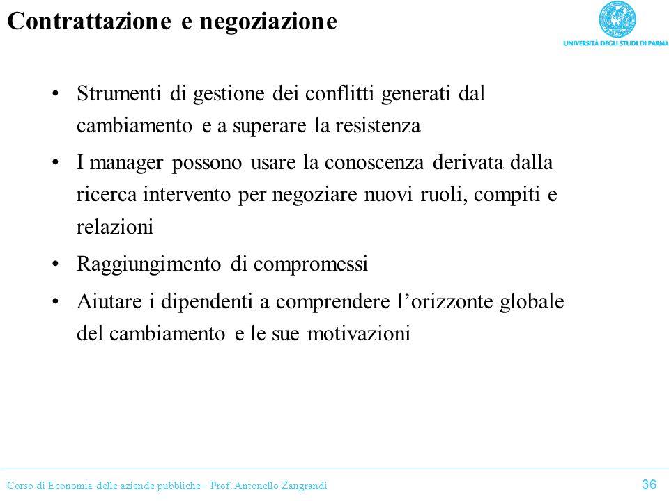 Corso di Economia delle aziende pubbliche– Prof. Antonello Zangrandi Contrattazione e negoziazione Strumenti di gestione dei conflitti generati dal ca