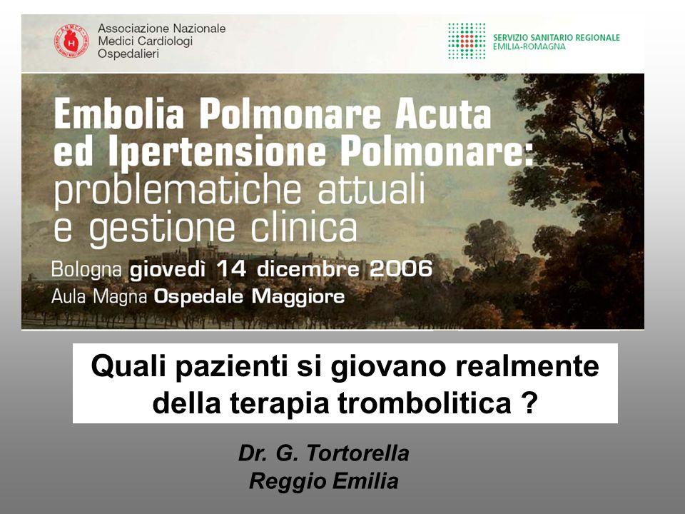 Massive Pulmonary Embolism Circulation 2006; 113:577-582 2392 pazienti con EP acuta e nota Pressione Arteriosa Sistolica (PAS) alla presentazione (ICOPER) EP MASSIVA (PAS < 90 mmHg) in 108/2392 pz (4.5%) Terapia EP massiva (108 pz) No terapia riperfusiva ( * ) 73/108 (68%) .