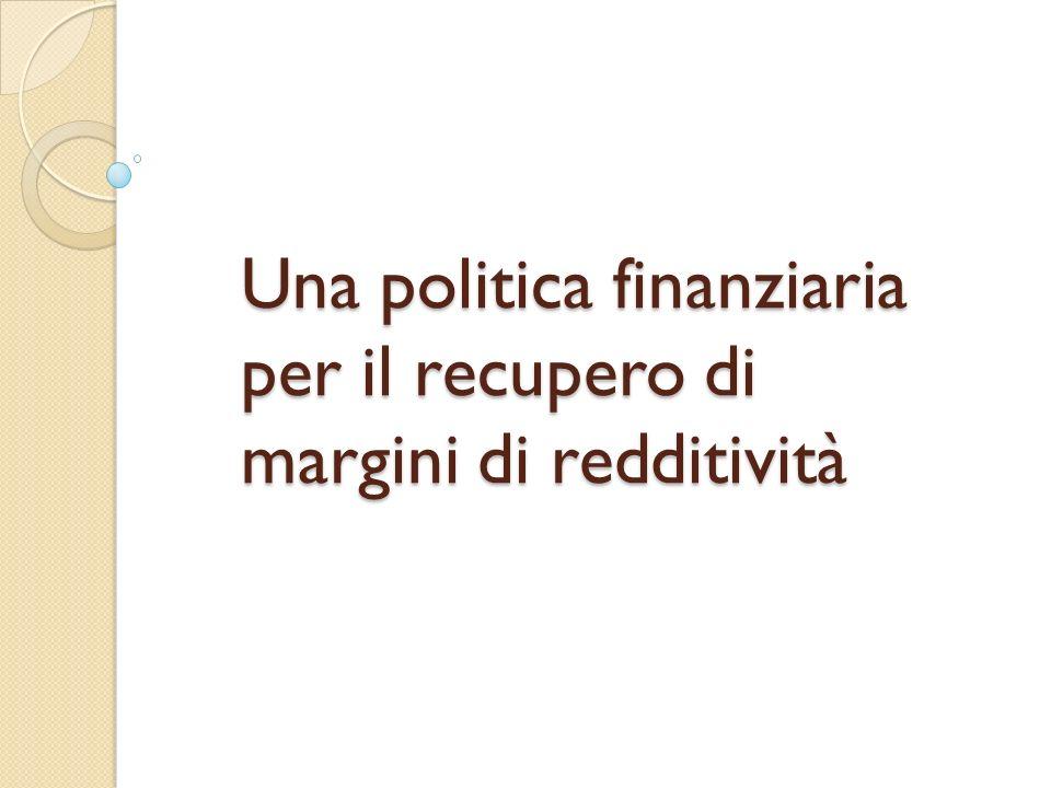Una politica finanziaria per il recupero di margini di redditività