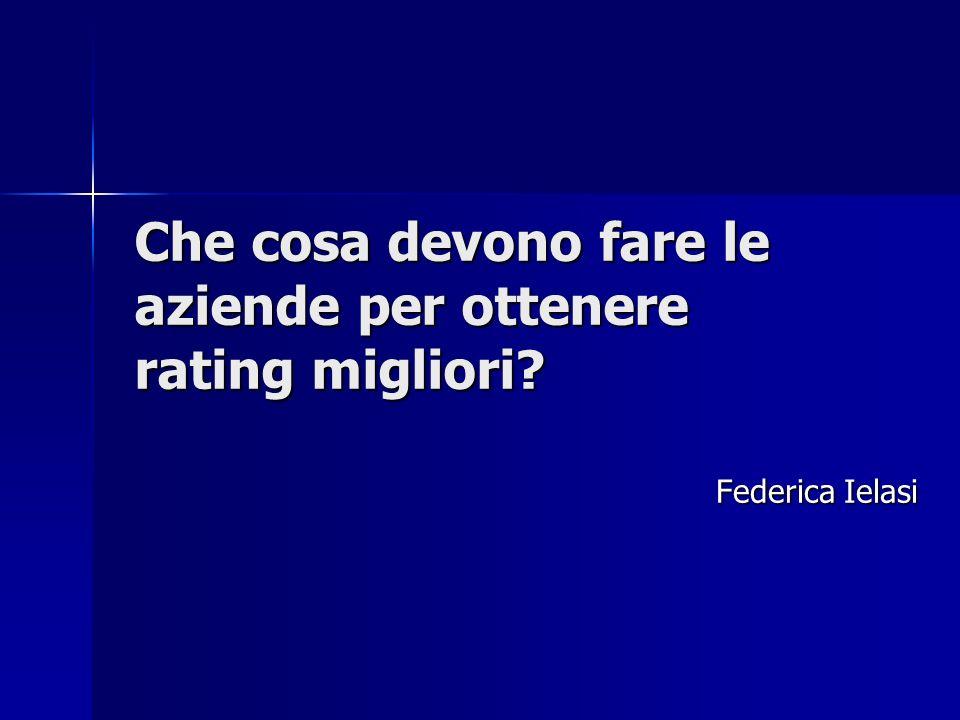 Che cosa devono fare le aziende per ottenere rating migliori? Federica Ielasi