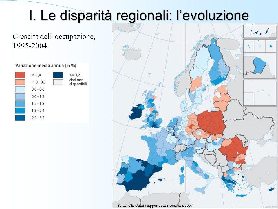 I. Le disparità regionali: levoluzione Crescita delloccupazione, 1995-2004 Fonte: CE, Quarto rapporto sulla coesione, 2007