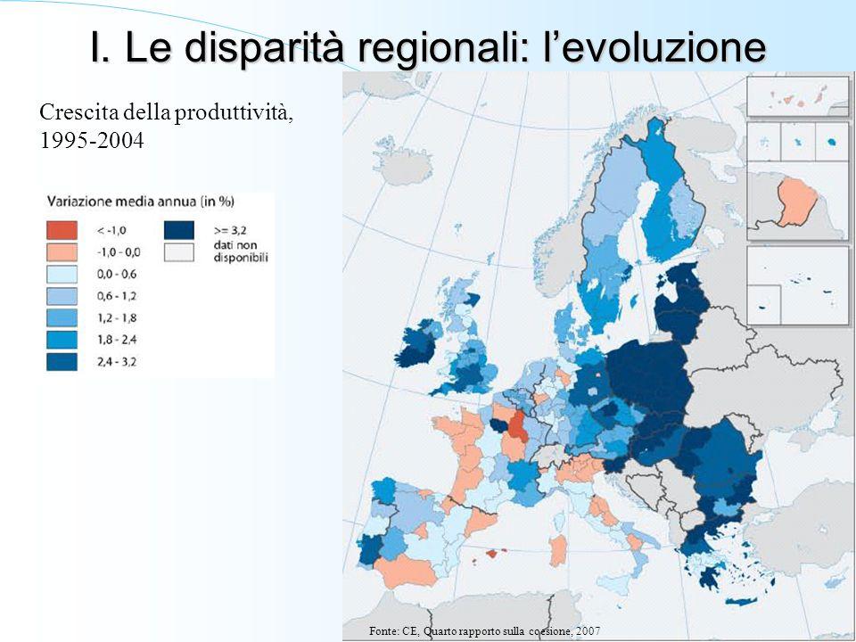 I. Le disparità regionali: levoluzione Crescita della produttività, 1995-2004 Fonte: CE, Quarto rapporto sulla coesione, 2007