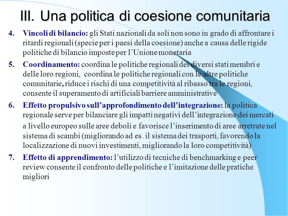 III. Una politica di coesione comunitaria 4.Vincoli di bilancio: gli Stati nazionali da soli non sono in grado di affrontare i ritardi regionali (spec
