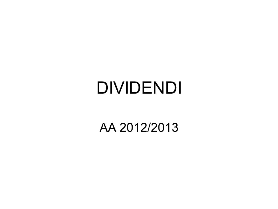 DIVIDENDI AA 2012/2013
